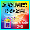 A OLDIES DREAM - 50'S 60'S 24H